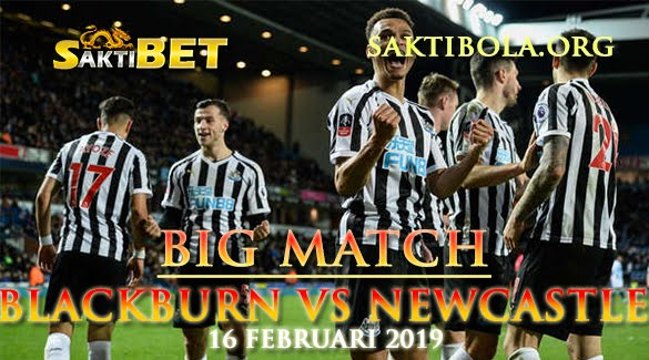 Prediksi Sakti Taruhan bola Blackburn Vs Newcastle United 16 Januari 2019
