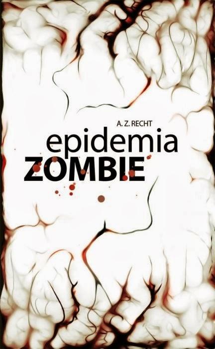 Epidemia Zombie (A.Z.Recht - Multiplayer.it Edizioni)