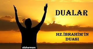 hz ibrahim'in duası, hz ibrahim'in babasina duasi, peygamber duaları, ibrahim peygamberin duası, ibrahim peygamberin evlat duası, ibrahim peygamberin bereket duası