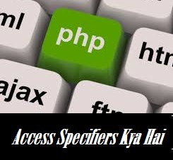 Php Access Specifiers Kya Hai