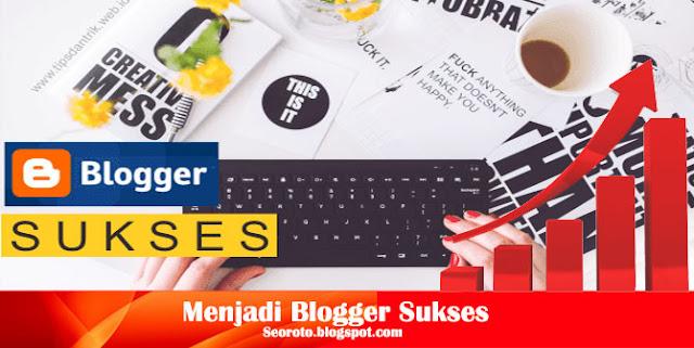 Cara jitu Menjadi Blogger Sukses