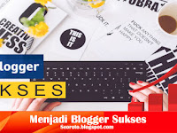 4 Cara Jitu Menjadi Blogger SuksesTerbaru