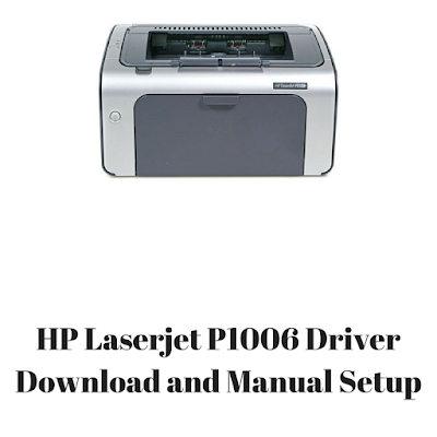 HP Laserjet P1006 Driver Download and Manual Setup