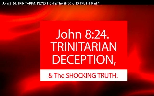 John 8:24. The SHOCKING TRUTH and TRINITARIAN DECEPTION.