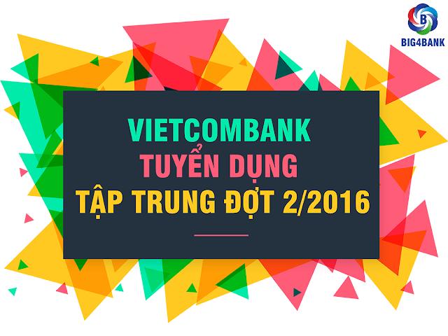 Vietcombank Thông Báo Tuyển Dụng Tập Trung Năm 2016