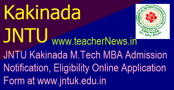 Kakinada JNTU M.Tech MBA Admission 2018 - Application Form