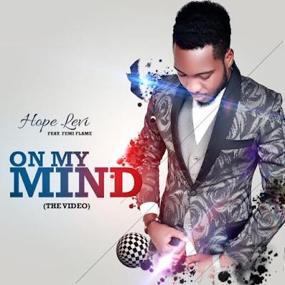 Video: Hope Levi Ft. Femi Flame – On My Mind