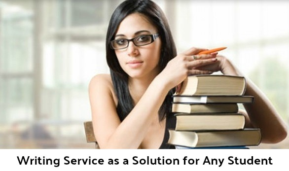 Writing Service as a Solution for Any Student