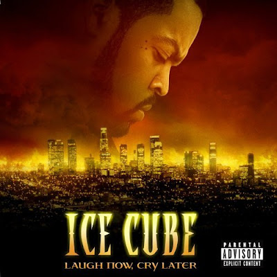 Laugh now, cry later (explicit) by ice cube on mp3, wav, flac.