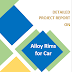 Alloy Rims for Car Manufacturing Project Report
