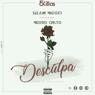 Sleam Nigger Feat. Negro Chato - Desculpa (Prod. Proofless)
