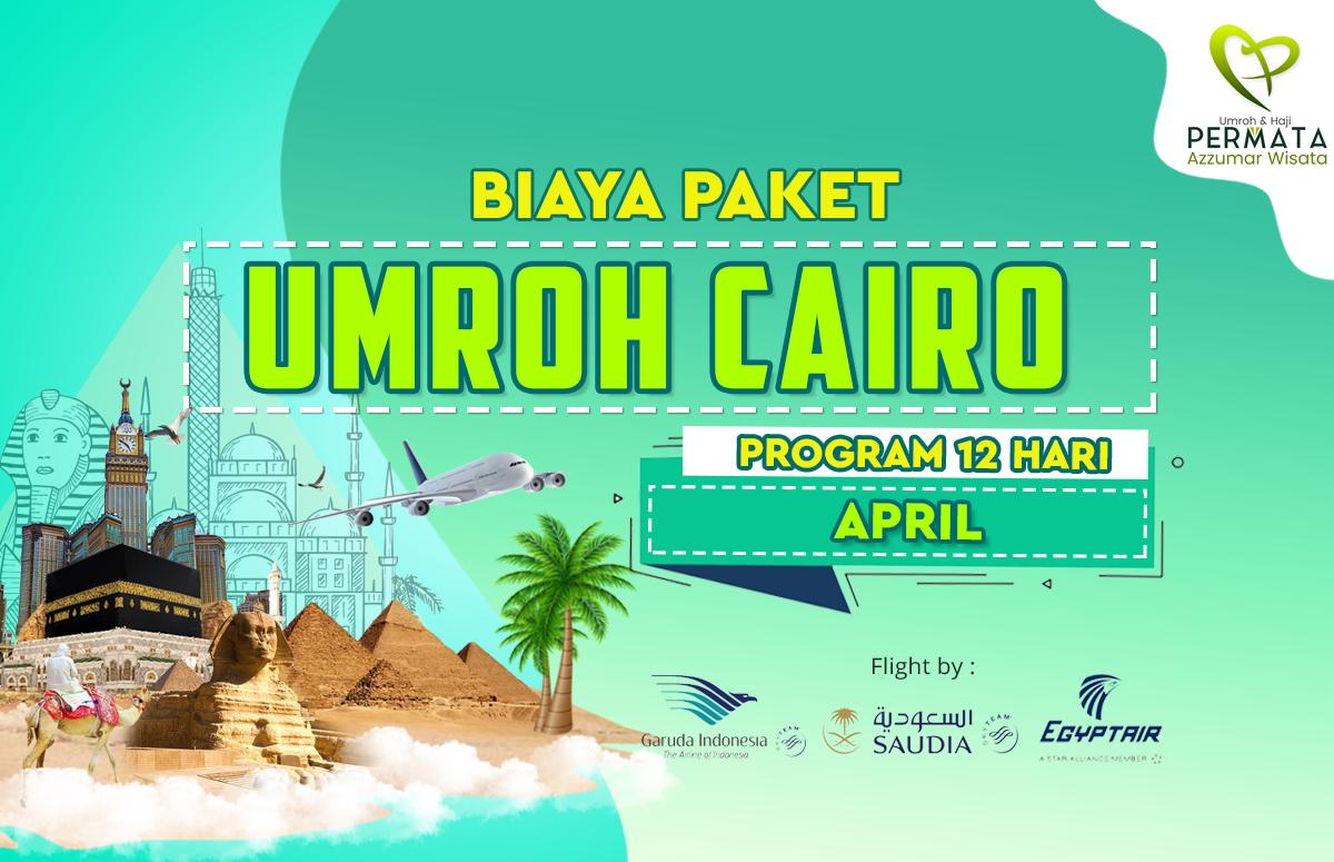 Promo Paket Umroh plus cairo Biaya Murah Jadwal Bulan April