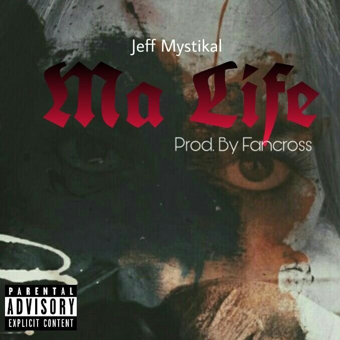 MUSIC: JEFF MYSTIKAL (MA LIFE) PRODUCED BY FANCROSS