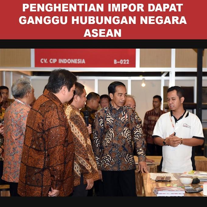 Penghentian Impor Dapat Ganggu Hubungan Negara ASEAN