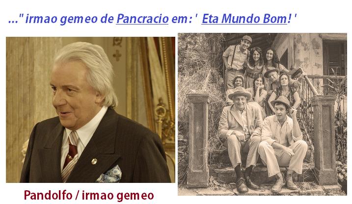 """..."""" irmão gêmeo de Pancrácio em: ' Êta Mundo Bom!'"""