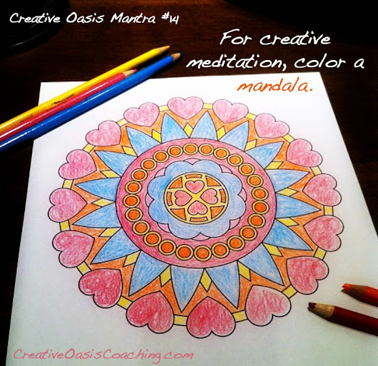 Creative Oasis™: A Surprisingly Colorful Way To Meditate Plus An All New Workshop