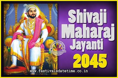 2045 Chhatrapati Shivaji Jayanti Date in India, 2045 Shivaji Jayanti Calendar