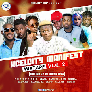 [MIXTAPE] XCELCITY MANIFEST MANIFEST VOL 2.0 HOSTED BY DJ THUNERDEX