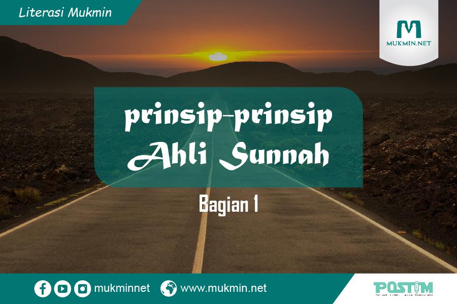 Prinsip-Prinsip Ahlus Sunnah (Bagian 1)