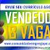 VENDEDOR, 18 VAGAS PARA GRANDE LOJA DO VAREJO EM RECIFE E REGIÃO METROPOLITANA