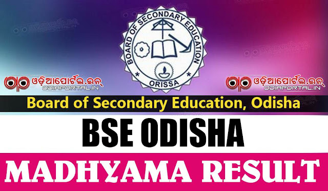 "Annual Board Matric Examination 2018 Result along with Madhyama Result 2018.  BSE Odisha ""Madhyama"" Annual HSC (10th) Matric Exam Result 2018 online result Sanskrit madhyama, madhyamik result 2018"