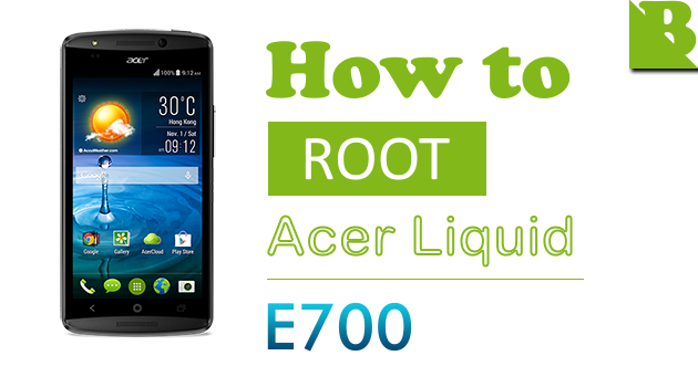 How To Root Acer Liquid E700 And Install Custom Recovery