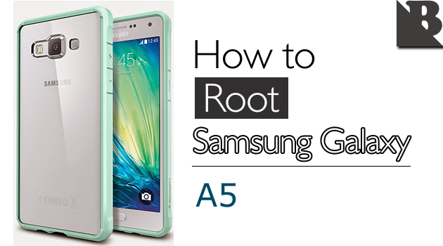 How To Root Samsung Galaxy A5 SM-A500 And Install TWRP Recovery