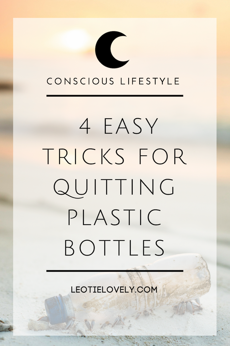 zero waste, plastic pollution, climate action, how to quit plastic bottles, why to quit plastic bottles, how to live zero waste, easy steps for living zero waste, green living, conscious living, sustainable living, ethical living, vegan living, plastic free, say no to plastic