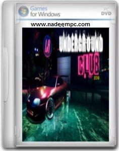 Underground Club 2018 Game Free Download Full Version