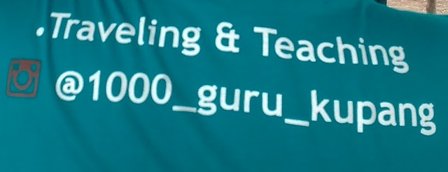 1000_guru_kupang : Traveling and Teaching (TnT) #4