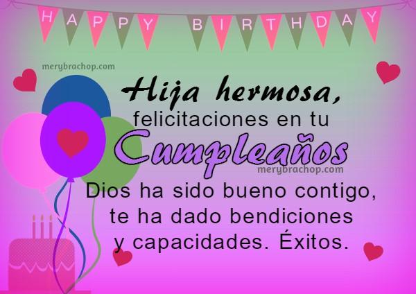 Imágenes para felicitar a mi hija por su cumpleaños con mensajes cristianos, tarjetas con lindas frases cristianas para hija, princesa, linda hijita por Mery Bracho.
