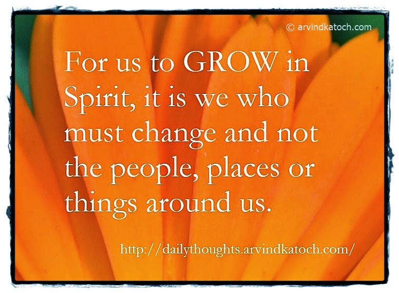 Spirit, grow, places, things, Daily Quote, Thought