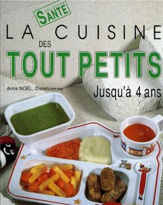 Télécharger Livre Gratuit La cuisine des tout petits jusqu'à 4 ans pdf