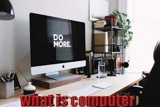 What is computer in hindi,  कंप्यूटर क्या है