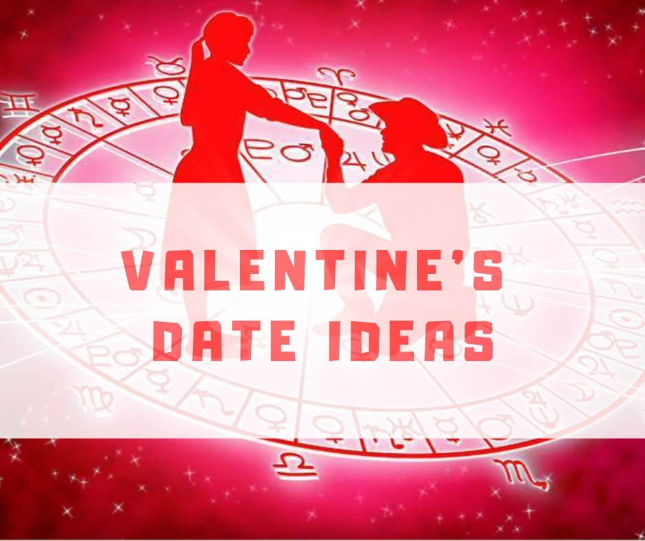 Amazing Valentines Date Ideas According To Your Zodiacs
