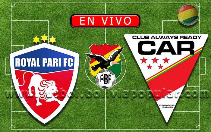 【En Vivo】Royal Pari vs. Always Ready - Apertura 2020