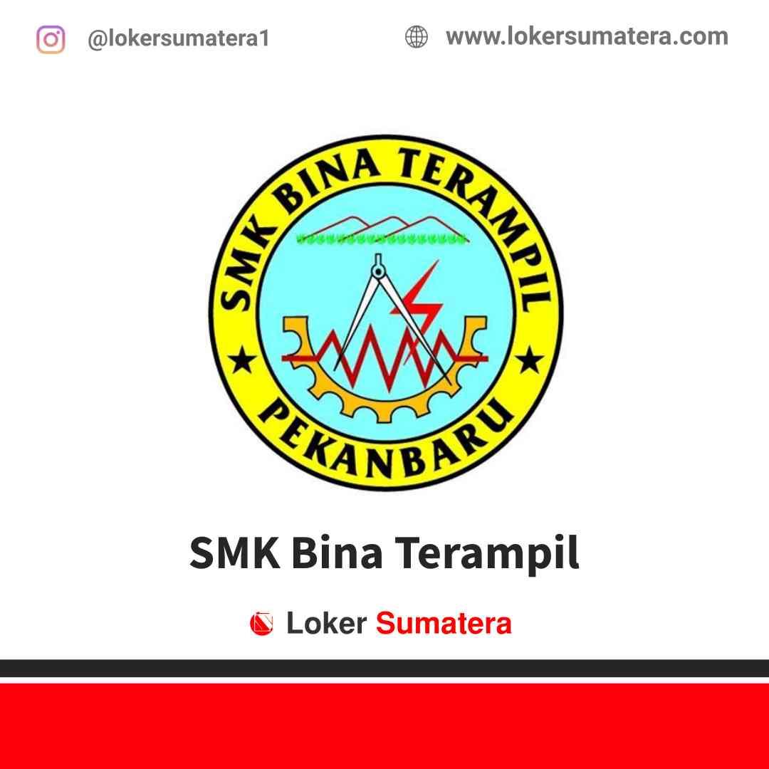 Lowongan Kerja Pekanbaru, SMK Bina Terampil Juli 2021