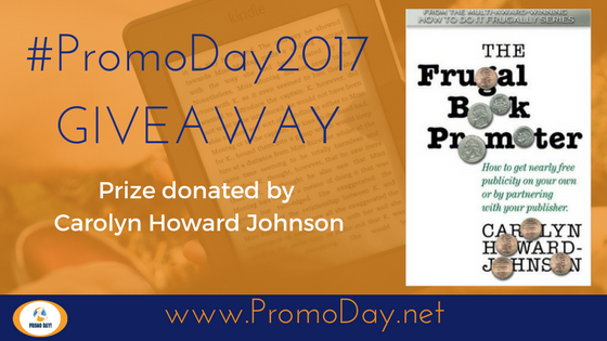 #PromoDay2017 Giveaway: The Frugal Book Promoter by Carolyn Howard Johnson @FrugalBookPromo