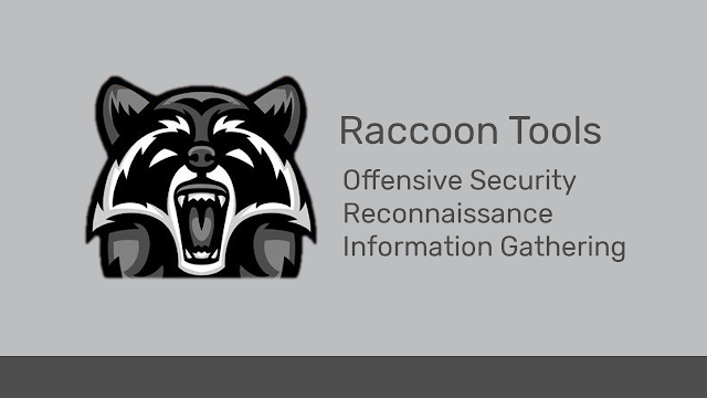 Raccoon - Offensive Security Tool for Reconnaissance and Information Gathering
