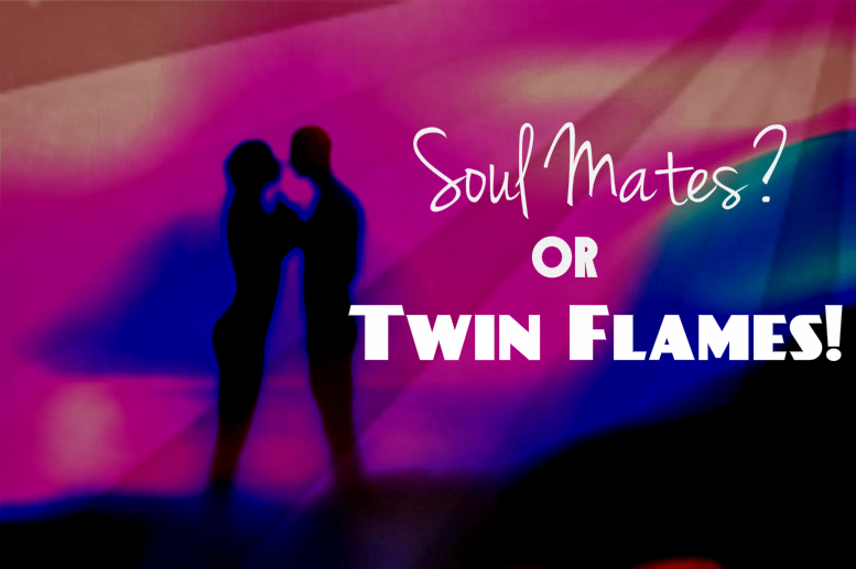 Choose Faith, Not Fear: Is s/he my soul mate or is s/he my