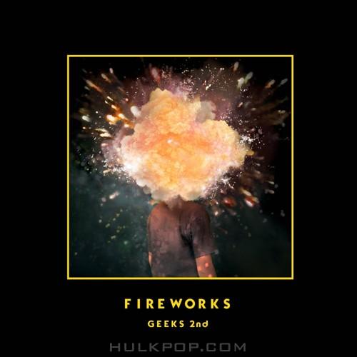 GEEKS – Fireworks