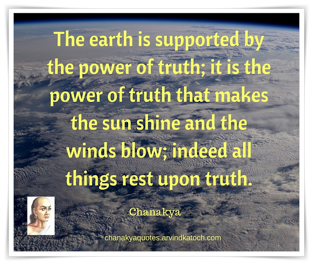 Chanakya, Wise Quote, Image, earth, supported, power, truth,