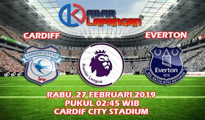 Prediksi Bola Cardiff vs Everton 27 Februari 2019