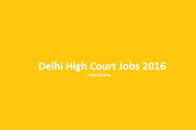 Delhi High Court Jobs 2016