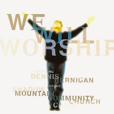 Dennis Jernigan-We Will Worship-