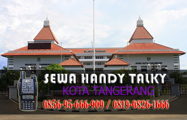 Pusat Sewa HT Sudimara Barat Ciledug Tangerang Pusat Rental Handy Talky