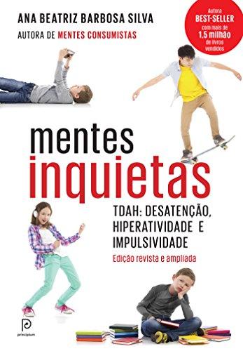 Mentes Inquietas TDAH - desatenção, hiperatividade e impulsividade Ana Beatriz Barbosa Silva
