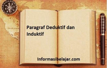 Pengertian Paragraf Induktif dan Deduktif
