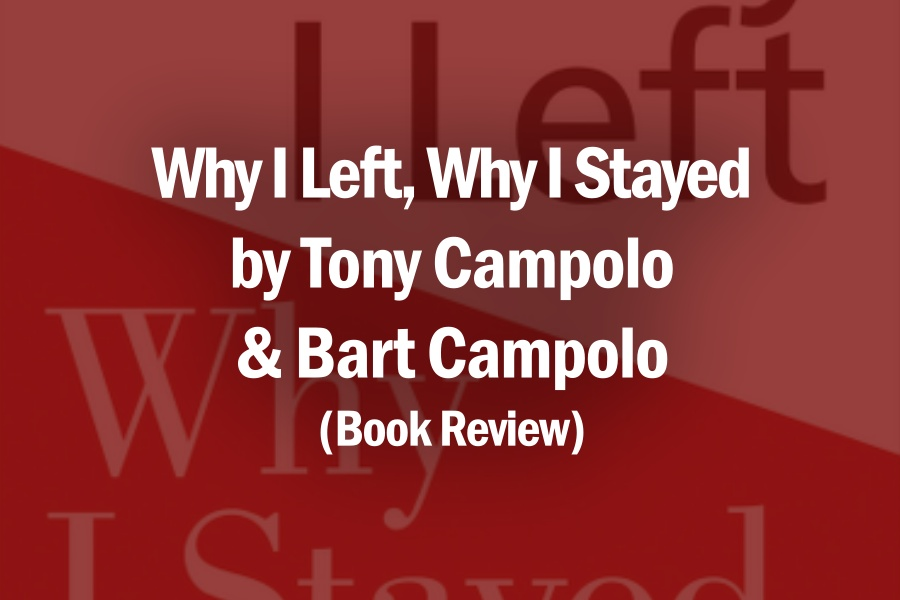 Why I Left, Why I Stayed by Tony Campolo & Bart Campolo (Book Review)