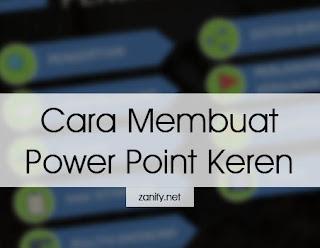 Cara Membuat Power Point Keren untuk Presentasi